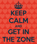 keep-calm-and-get-in-the-zone-10